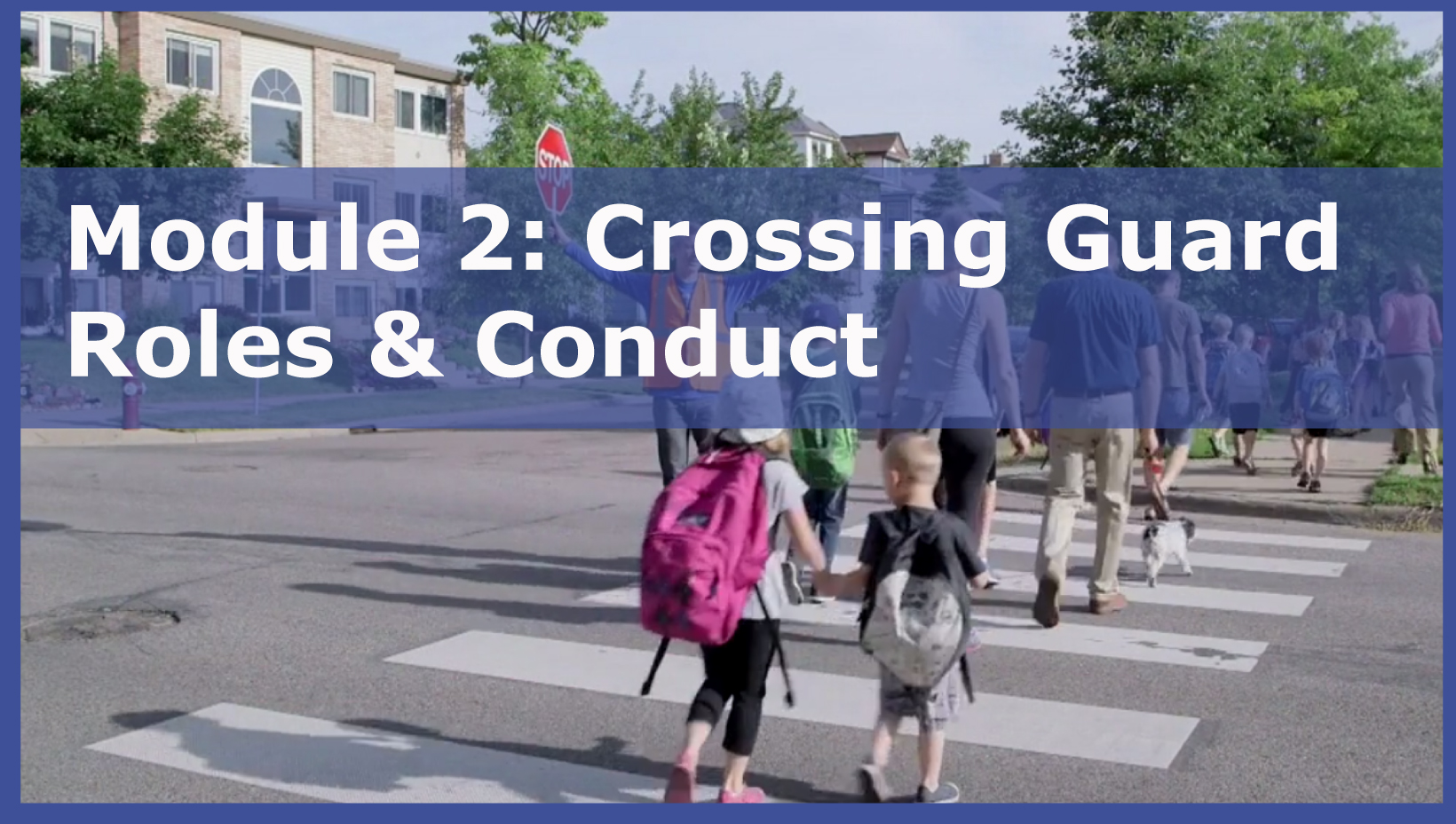 Module 2: Crossing Guard Roles and Conduct