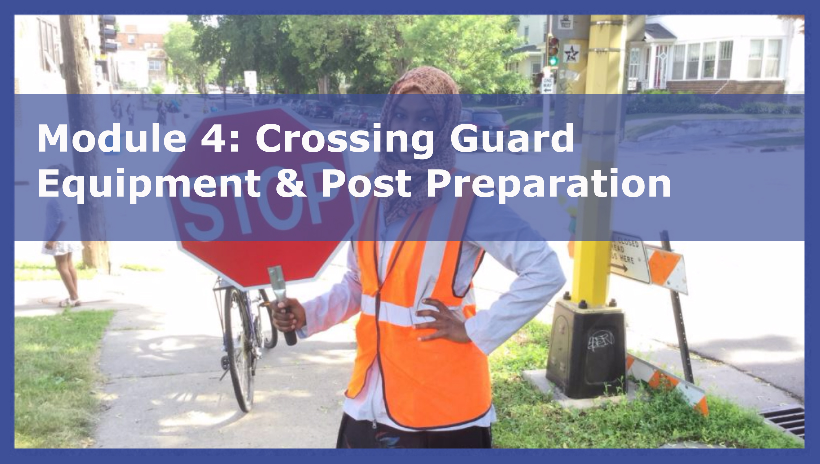 Photo of Module 4: Crossing Guard Equipment and Post Preparation