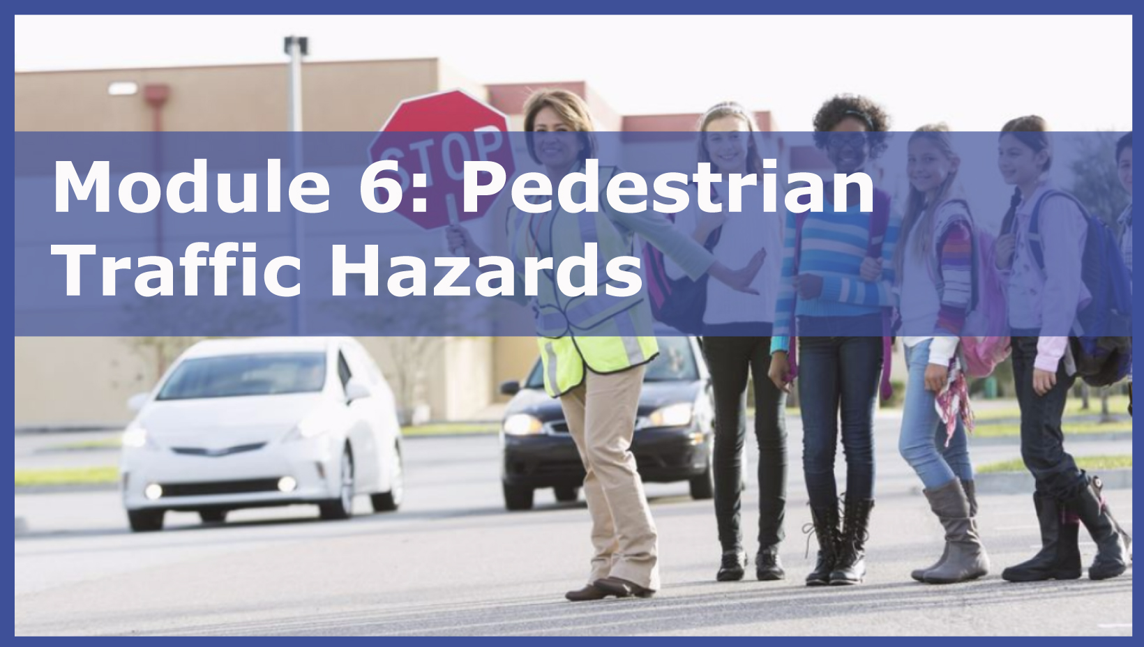 Photo of Module 6: Pedestrian Traffic Hazards
