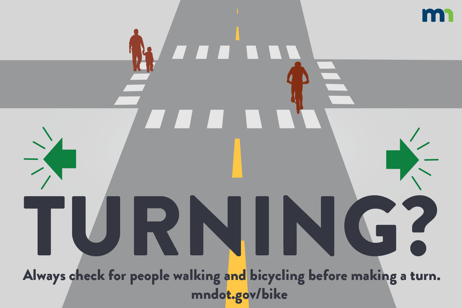 Turning?: Always check for people walking and bicycling before making a turn.