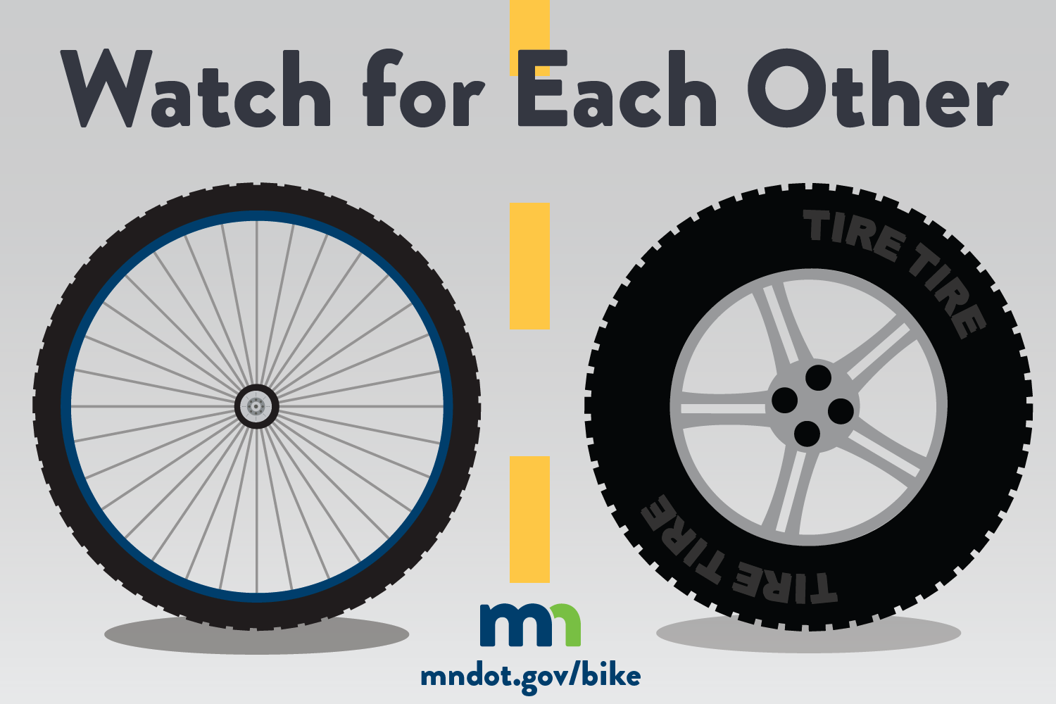 Watch for each other: People who bike and people who drive should watch out for each other.